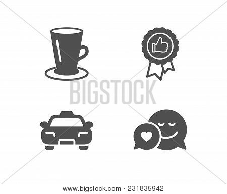 Set Of Taxi, Positive Feedback And Teacup Icons. Dating Sign. Passengers Transport, Award Medal, Tea
