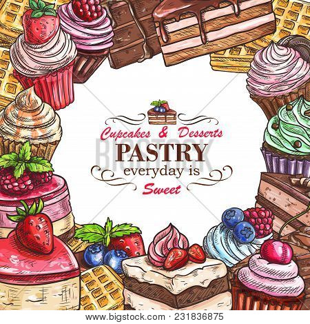 Pastry Shop Sketch Menu Template For Desserts, Cakes And Candy Sweets. Vector Patisserie Poster Desi