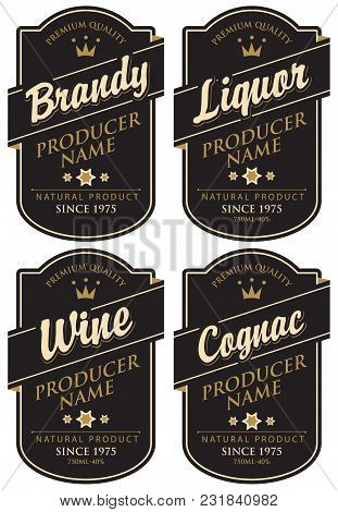 Vector Set Of Four Labels For Various Alcoholic Beverages In The Figured Frame With Crown And Inscri