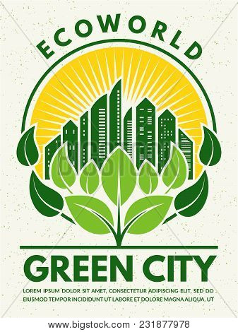 Poster In Retro Style To The Eco Theme. Protect Your City. Vector City Green Poster And Banner With