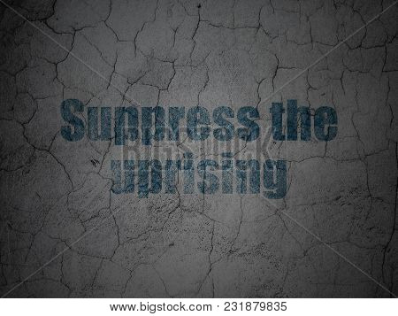 Political Concept: Blue Suppress The Uprising On Grunge Textured Concrete Wall Background