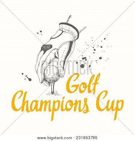 Poster With Hand Of Golfer And Golf Ball. Vector Set Of Hand-drawn Sports Equipment. Illustration In