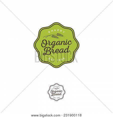 Organic Bread Bakery Logo. Bread And Baking Emblem. Bakery And Pastry Logo. Green Badge With Letters