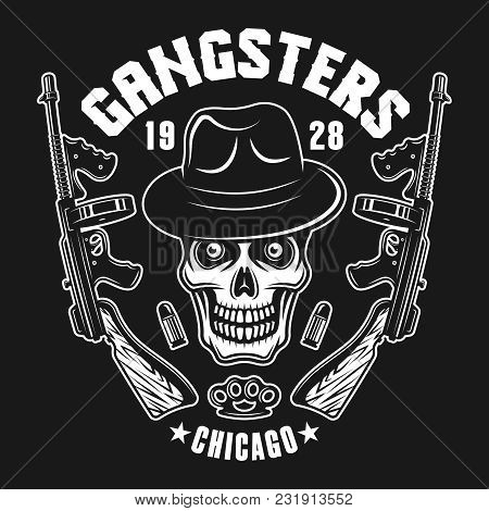 Gangster Skull In Hat With Two Machine Guns Vector Emblem, Label, Print Or Logo Isolated On Dark Bac