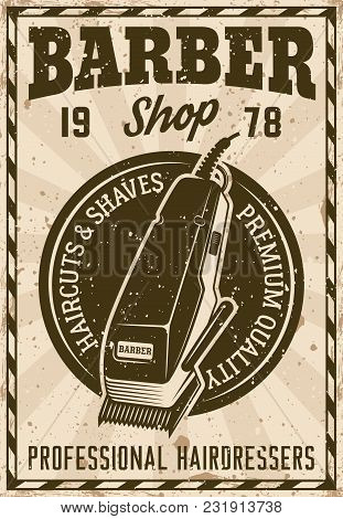 Barber Shop Vintage Poster With Electric Hair Clipper Vector Illustration. Layered, Separate Grunge