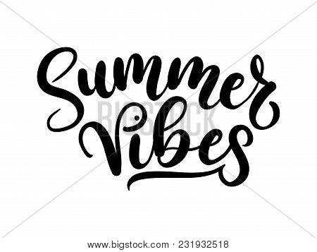 Summer Vibes Lettering Inscription Isolated On White Background. Inspirational Summer Calligraphy. V