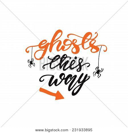 Lettering Design Phrase Ghosts This Way. Vector Illustration.