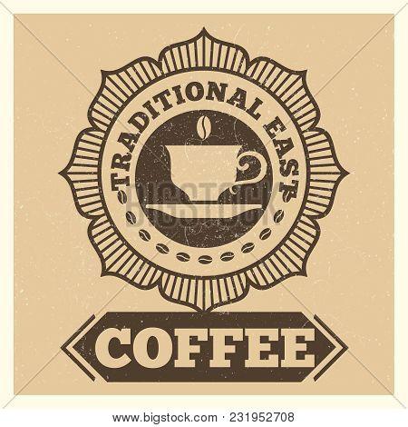 Grunge Vector Cafe Or Coffee Shop Label Design. Cafe Shop Coffee, Grunge Cup Drink Espresso Illustra
