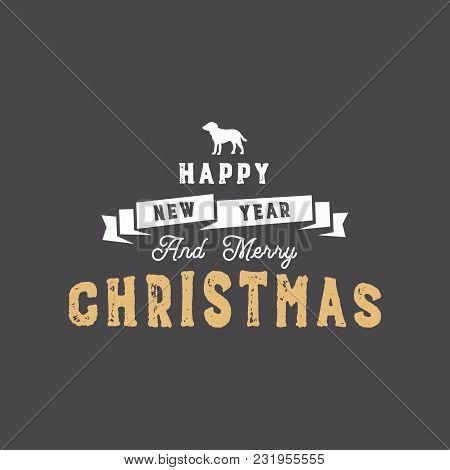 Merry Christmas Typography Quote, Wishe. Ribbon The Symbol Of New Year - Dog And Xmas Noel Elements,