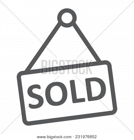 Sold Line Icon, Real Estate And Home, Sale Sign Vector Graphics, A Linear Pattern On A White Backgro
