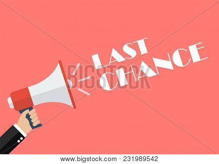 Hand Holding Megaphone With Word Last Chance. Vector Illustration