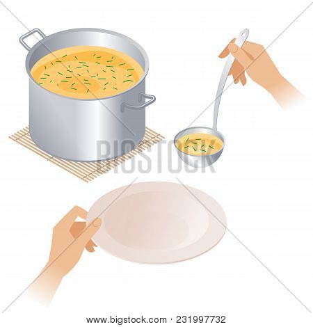 Flat Isometric Illustration Of Pot With Soup And Hands With Empty Plate And Ladle. Steel Pan With Br