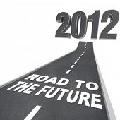 The year 2012 in big 3d illustrated numbers and a road leading to it featuring the words Road to the Future symbolizing the start of a new year poster