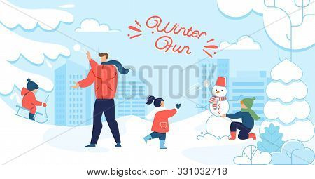 Winter Fun And Happy Family Motivation Flat Poster. Cartoon Father Playing With Kids In Yard Or In P