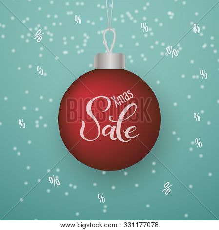 Christmas 3d Glossy Ball Decoration With Text Christmas Sale And Snow. New Year And Christmas Poster