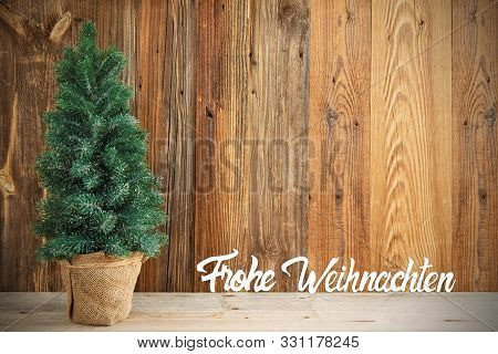 Christmas Tree, Brown Wooden Background, Frohe Weihnachten Means Merry Chirstmas