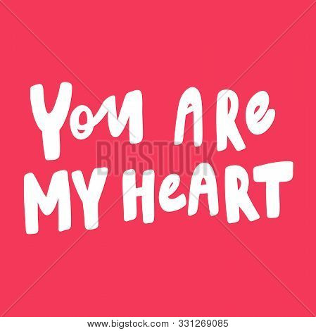 You Are My Heart. Valentines Day Sticker For Social Media Content About Love. Vector Hand Drawn Illu