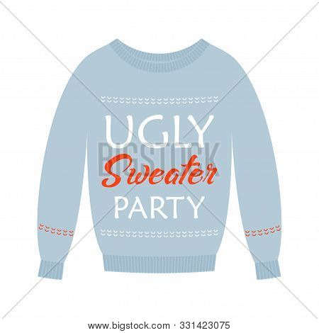 Vector Cute Card Of Knitted Pullover With Ugly Sweater Party Lettering Isolated On White Background,