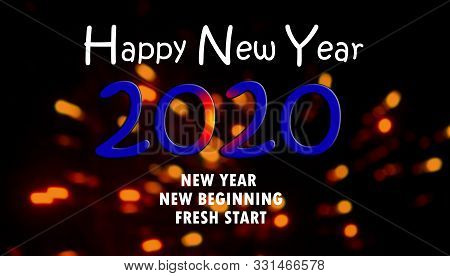 Happy New Year 2020. With Inspirational Motivational Quote - New Year, New Beginning, Fresh Start. N