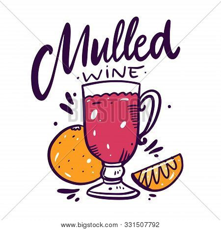 Mulled Wine Hand Draw Vector Lettering And Mulled Wine In A Glass Of Irish. Cartoon Style.