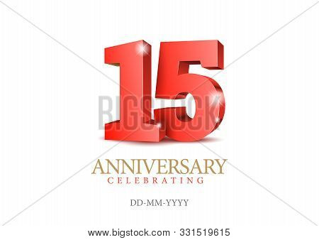 Anniversary 15. Red 3d Numbers. Poster Template For Celebrating 15th Anniversary Event Party. Vector
