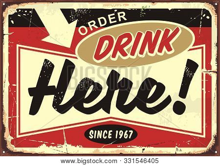 Order Drinks Here Retro Cafe Bar Sign On Old Rusty Metal Background. Restaurant Or Pub Sign Board. V