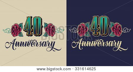Forty Years Anniversary Celebrating Print With Number And Roses In Vintage Style Isolated Vector Ill