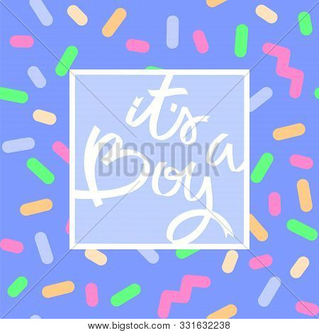 Its A Boy. Square Sizes Card With Back And Front Sides. Lettering And Colorful Neon Pattern. Greetin