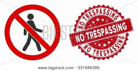 Vector No Trespassing Icon And Grunge Round Stamp Seal With No Trespassing Text. Flat No Trespassing
