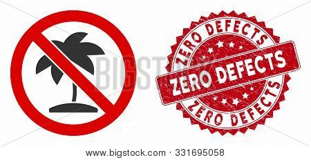 Vector No Tropic Palm Icon And Grunge Round Stamp Seal With Zero Defects Phrase. Flat No Tropic Palm