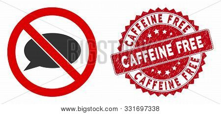 Vector No Message Icon And Rubber Round Stamp Watermark With Caffeine Free Text. Flat No Message Ico