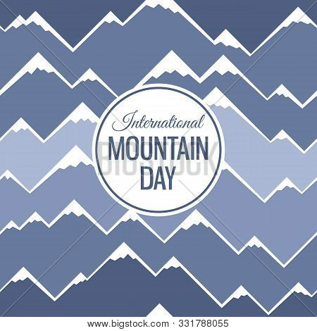 Color Mountains Seamless Pattern. Greeting Card. International Mountain Day. Mountains Ridges In Geo