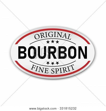 Original Bourbon Vintage Label Sign On A White Background