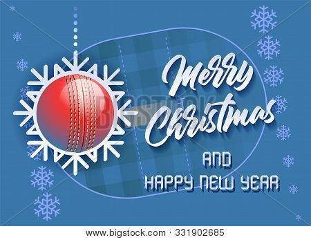Merry Christmas And Happy New Year. Sports Card With A Cricket Ball As A Snowflake And A Cricket Pit