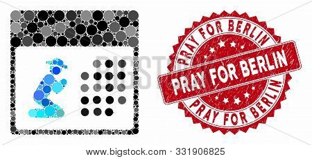 Mosaic Pray Calendar And Rubber Stamp Seal With Pray For Berlin Phrase. Mosaic Vector Is Created Fro