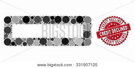 Mosaic Remove And Corroded Stamp Seal With Credit Declined Caption. Mosaic Vector Is Designed With R