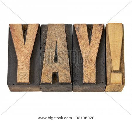 yay exclamation - approval, congratulation, or triumph concept -isolated text in vintage letterpress wood type