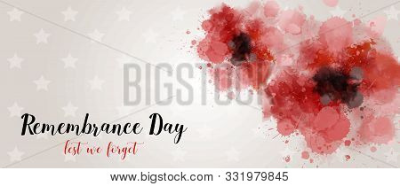 Remembrance Day. Lest We Forget. Banner With Abstract Watercolor Painted Poppies - Remembrance Day S