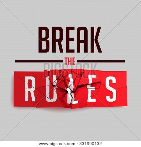 Break The Rules Slogan On Red Broken Sign. Inspiring Creative Motivation Quote Poster Template. Vect