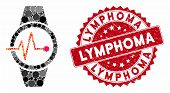 Mosaic pulse watches and grunge stamp seal with Lymphoma text. Mosaic vector is composed from pulse watches icon and with random spheric items. Lymphoma stamp uses red color, and grunge surface. poster
