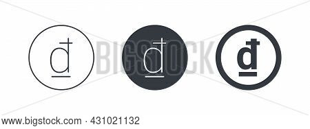 Sign Of The Vietnamese Dong. Sign Of Thai Currency. Money Symbols Of The World. Vector Illustration