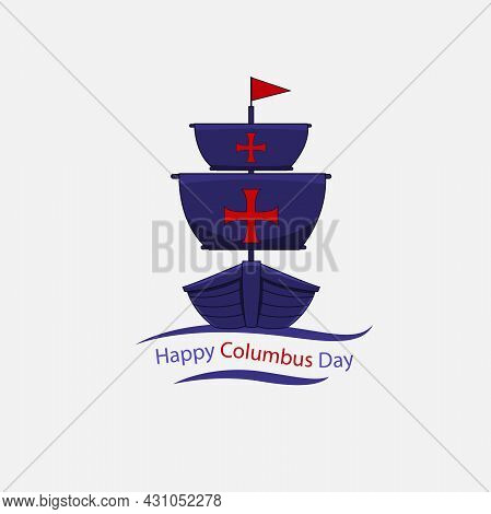 Happy Columbus Day America With Columbus Ship Design, Flags, Celebration Holiday Poster, Vector And