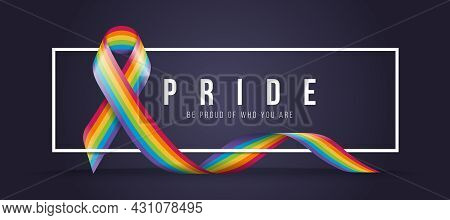 Pride Be Proud Of Who You Are Text In White Frame Banner With Rainbow Pride Ribbon Sign Waving Aroun