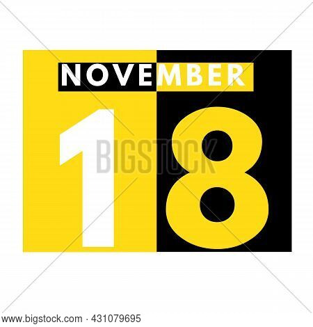 November 18 . Modern Daily Calendar Icon .date ,day, Month .calendar For The Month Of November