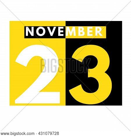 November 23 . Modern Daily Calendar Icon .date ,day, Month .calendar For The Month Of November