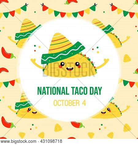 National Taco Day Greeting Card, Illustration With Cute Cartoon Style Taco Chatacter In Sombrero And