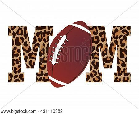 Proud American Football Mom - Lovely Lettering Quote For Football Season. Rugby Wisdom T-shirt For F