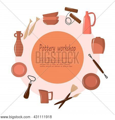 Poster For A Pottery Workshop - Tools, Vases, Plates And Jugs. Vector Illustration On With Text. For