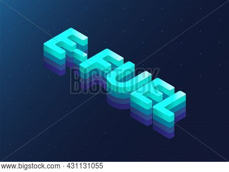 E-fuel Isometric 3d Vector Word. Illustration Of Sustainable Synthetic Electro Fuel Concept.