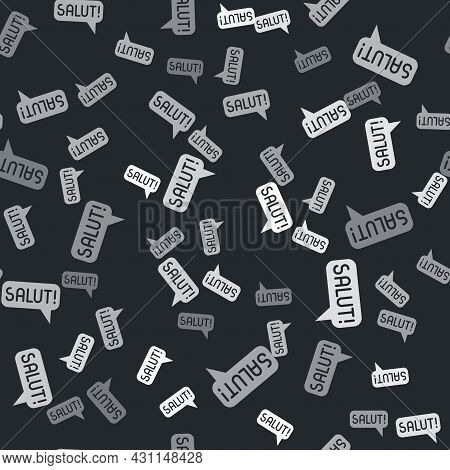 Grey Salut In Different Languages Icon Isolated Seamless Pattern On Black Background. Speech Bubbles
